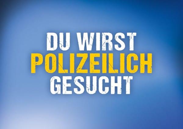 Du wirst polizeilich gesucht - Postkartenmotiv der Polizei Sachsen