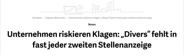 Fake-News bei T3N - Unternehmen riskieren Klagen bei fehlendem divers in Stellenanzeigen - Screenshot t3n.de