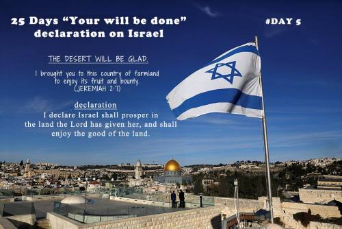 "25 Days ""Your will be done"" declaration on Israel: Day 5"