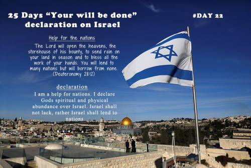 """25 Days """"Your will be done"""" declaration on Israel: Day 22"""