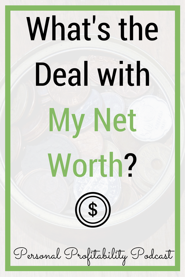 My Net Worth, What\'s The Deal?