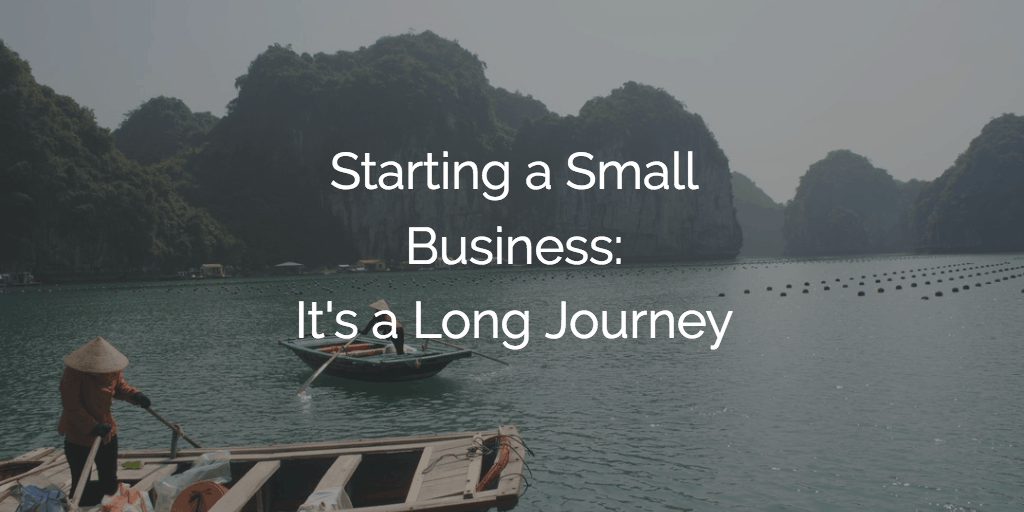 Starting a Small Business - It's a Long Journey