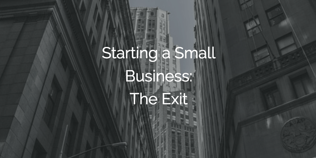 Starting a Small Business - The Exit