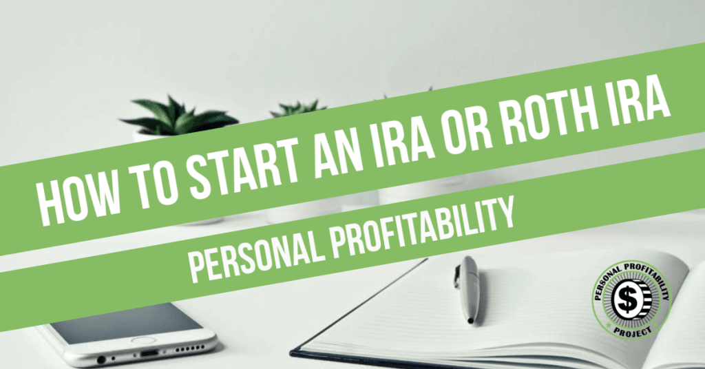 How to Start an IRA or Roth IRA- PersonalProfitability.com