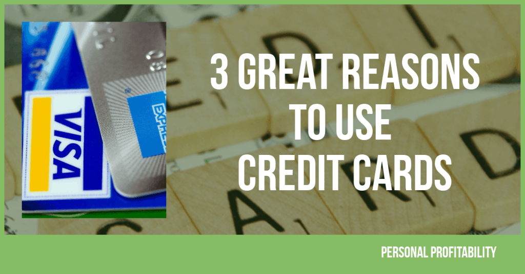 3 Great Reasons to Use Credit Cards- PersonalProfitability.com