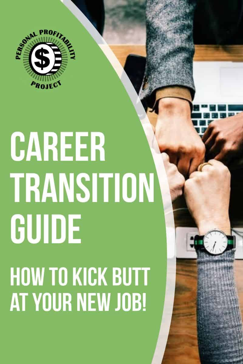 Career Transition Guide - Find a New Job, Get It, Leave Gracefully, and Kick Ass In Your New Job