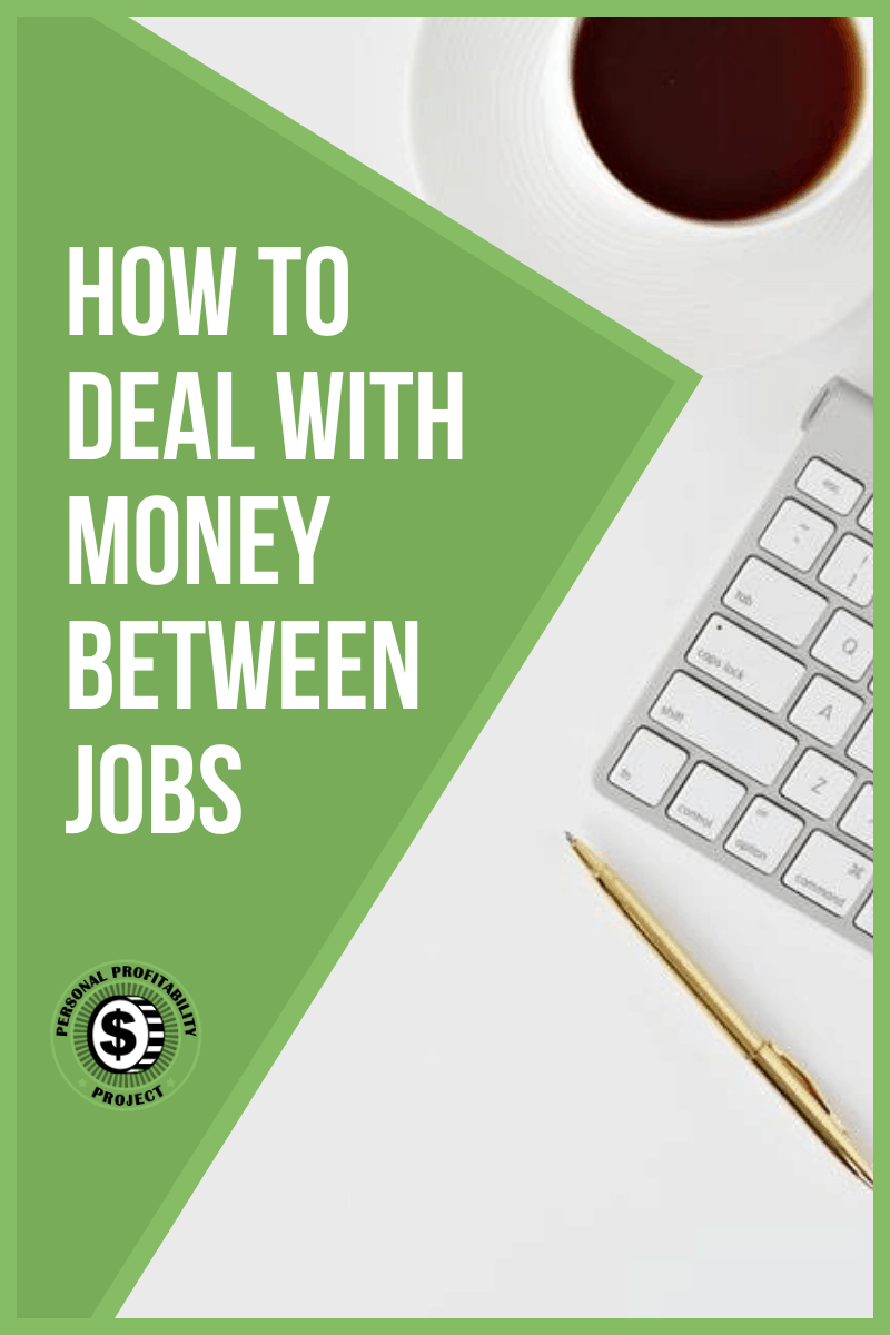 How to Deal with Money Between Jobs