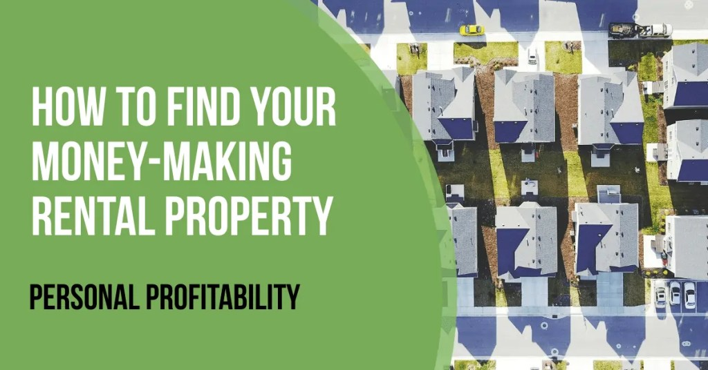 How to Find Your Money-Making Rental Property- PersonalProfitability.com