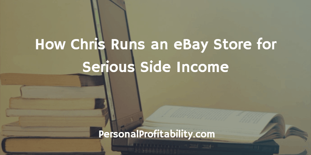 How-Chris-Runs-an-eBay-Store-for-Serious-Side-Income