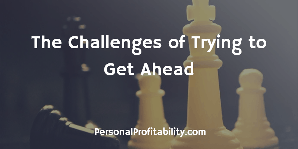 The-Challenges-of-Trying-to-Get-Ahead