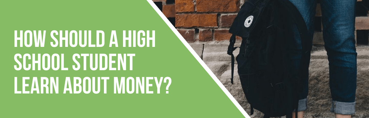 How Should a High School Student Learn About Money?