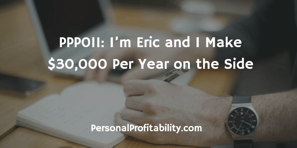 PPP011-Im-Eric-and-I-Make-$30,000-Per-Year-on-the-Side