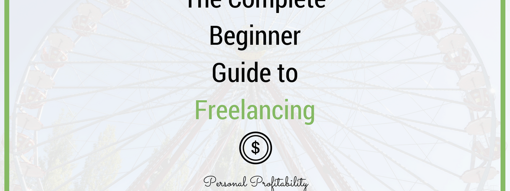 The Complete Beginner Guide to Freelancing