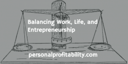 Balancing Work, Life, and Entrepreneurship
