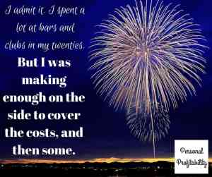 I admit it. I spent a lot at bars and clubs in my twenties. - PersonalProfitabilityc.om