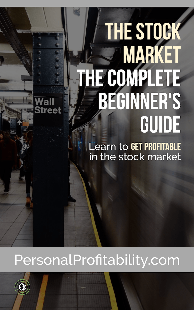 The Stock Market: The Complete Beginner Guide