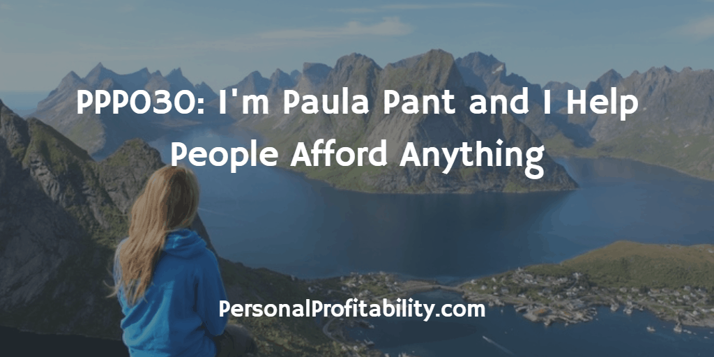PPP030-Im-Paula-Pant-and-I-Help-People-Afford-Anything