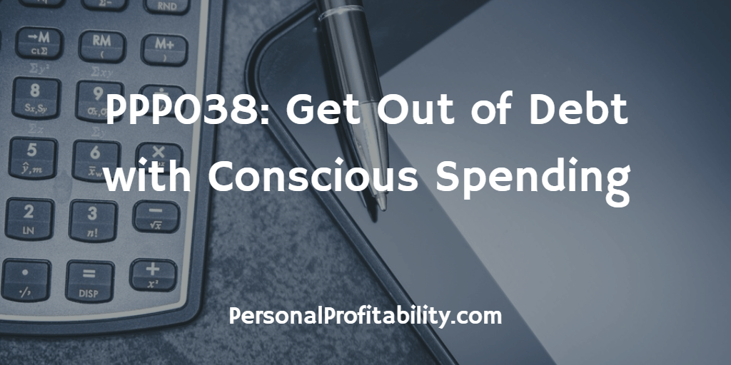 PPP038-Get-Out-of-Debt-with-Conscious-Spending