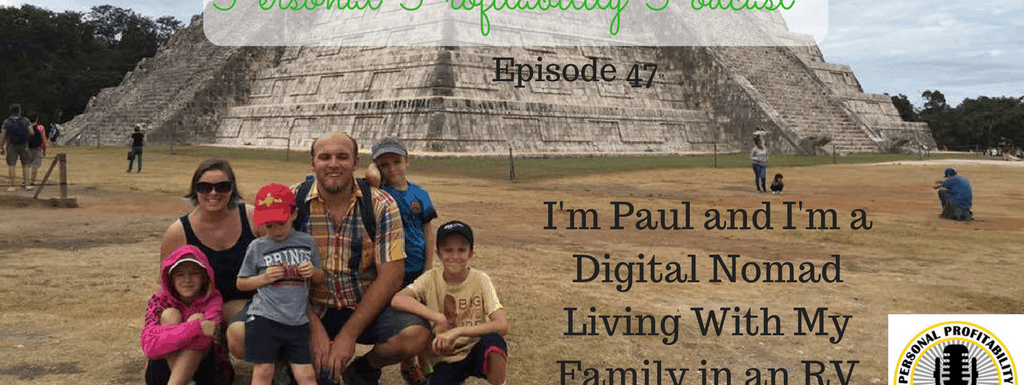 PPP047: I'm Paul and I Live on the Road With My Family