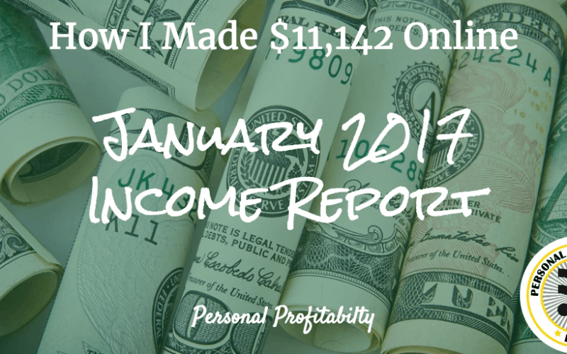 January 2017 Side Hustle Income Report and More