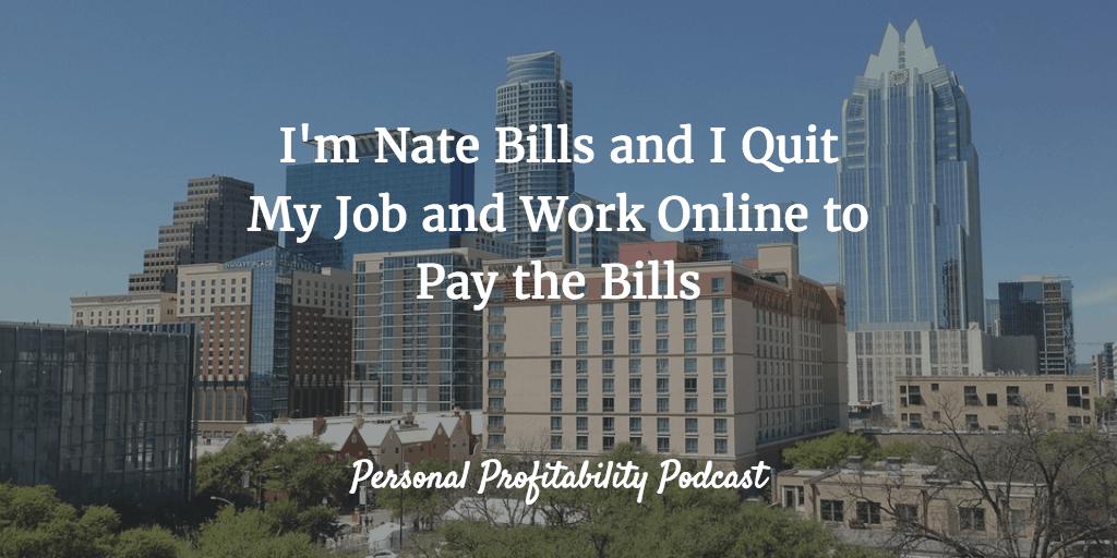 PPP050 I'm Nate Bills and I Pay the Bills Working Online