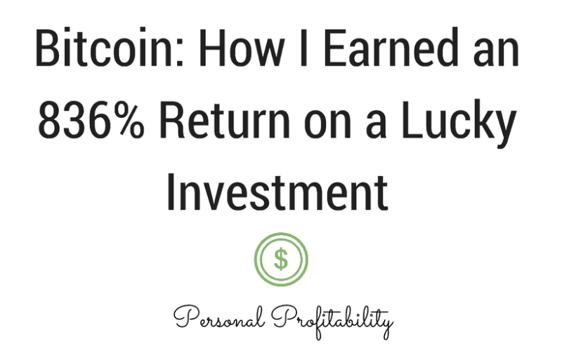 Bitcoin: How I Earned an 836% Return on a Lucky Investment