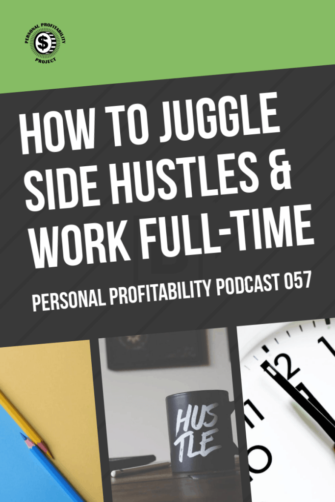 How to juggle side hustles and work full time