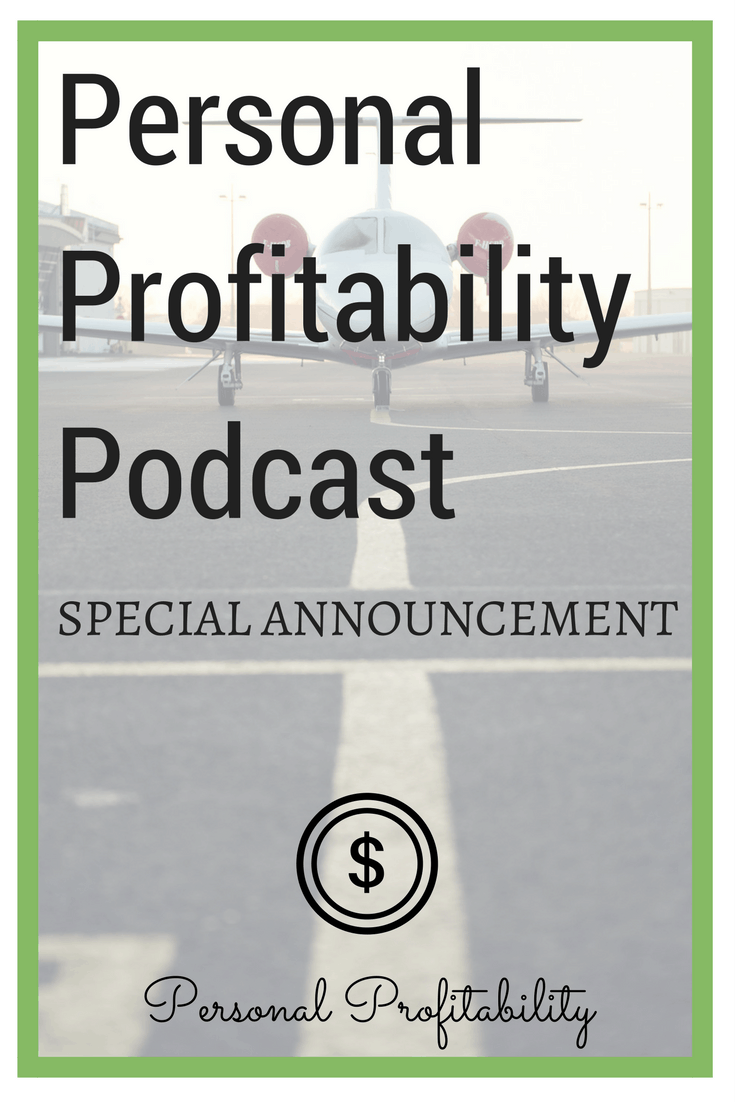 Personal Profitability Podcast - Special Announcement - New Format!