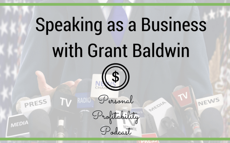 PPP059: Welcome to the New Format & Speaking as a Business with Grant Baldwin