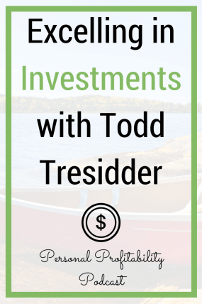 Todd Tresidder is the man behind The Financial Mentor and has decades of experience coaching average people on how to improve and best manage their finances. If you want to learn more about investing and managing your hard earned dollars, tune into this week's amazing episode with The Financial Mentor.