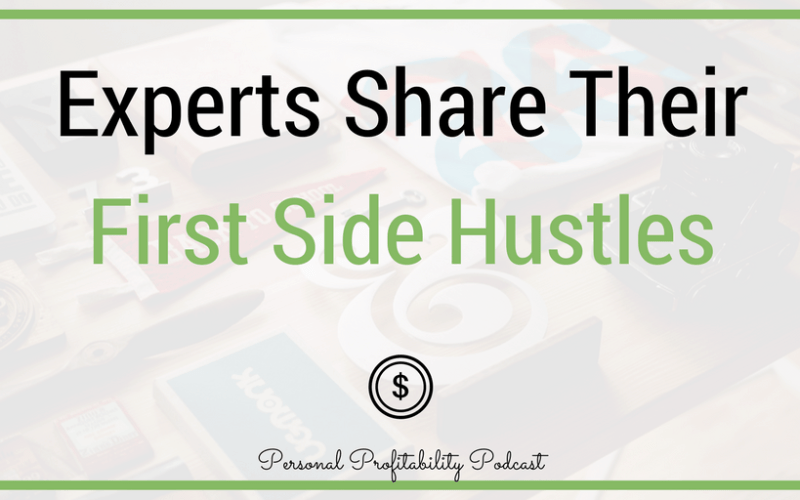 First Side Hustle: 33 Experts Share Their First Side Hustle
