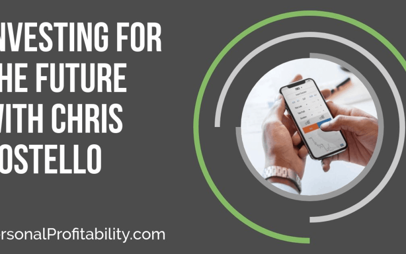 PPP097: Investing for the Future With Chris Costello