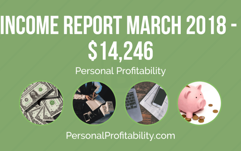 March 2018 Income Report and Side Hustle Update