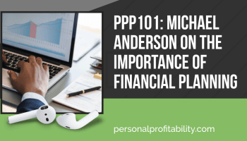 You may think that financial advisors are only for the wealthy, but they're not! In this week's episode of the Personal Profitability Podcast, I talk with Michael Anderson, a financial planner with the XY Planning Network about financial planning, money lessons, and more.