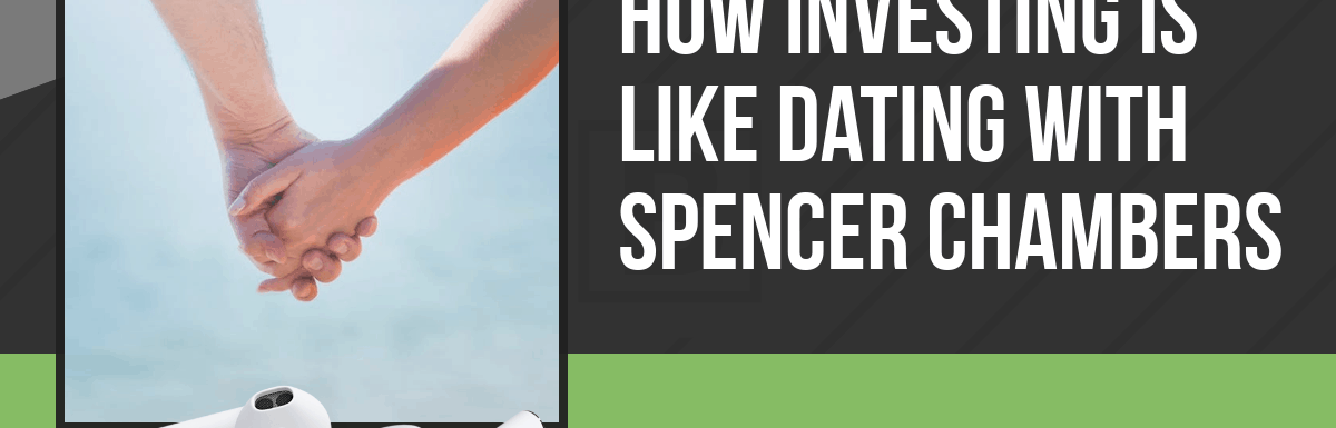 PPP104: How Investing is Like Dating with Spencer Chambers