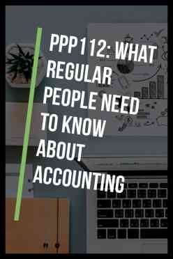 Welcome to episode 112, what regular people need to know about accounting! It's our last episode with Whitney and we cover a lot of must-know accounting topics here -
