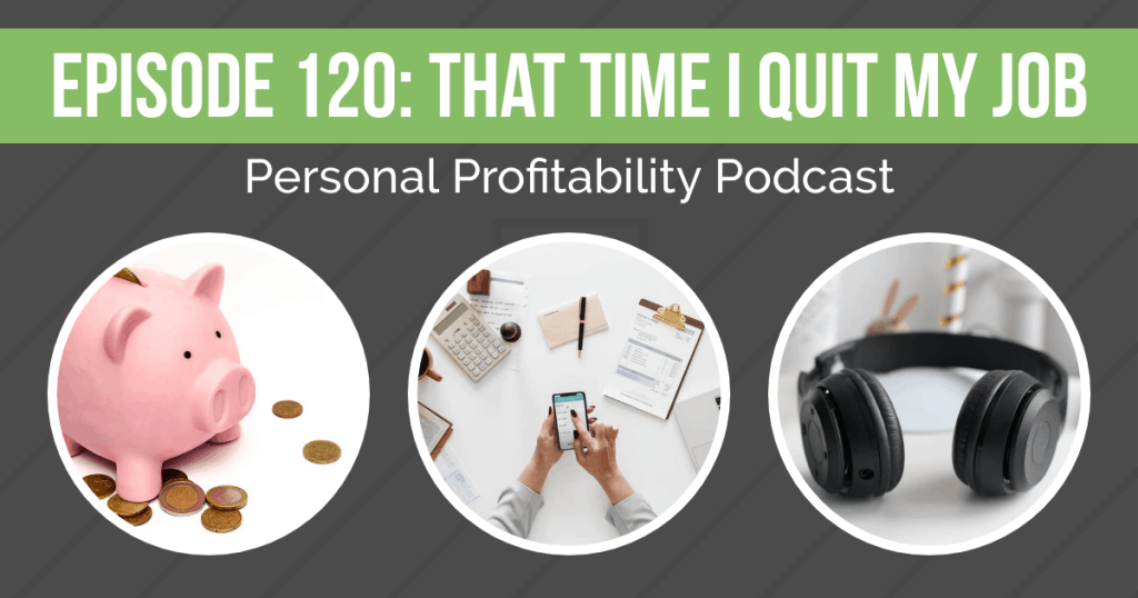 In this episode, we're revisiting that time I quit my job to become a full-time freelance writer and finance blogger! Find out how I did it in this podcast!
