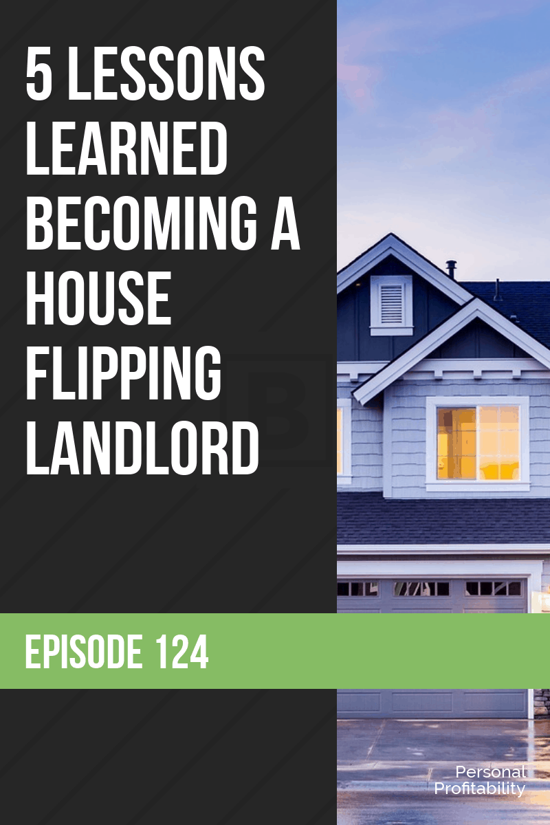 Sandy Smith is here to drop some wisdom on being a house flipper and landlord! She shares 5 important lessons anyone investing in real estate needs to know. #houseflipping #realestate #personalprofitability