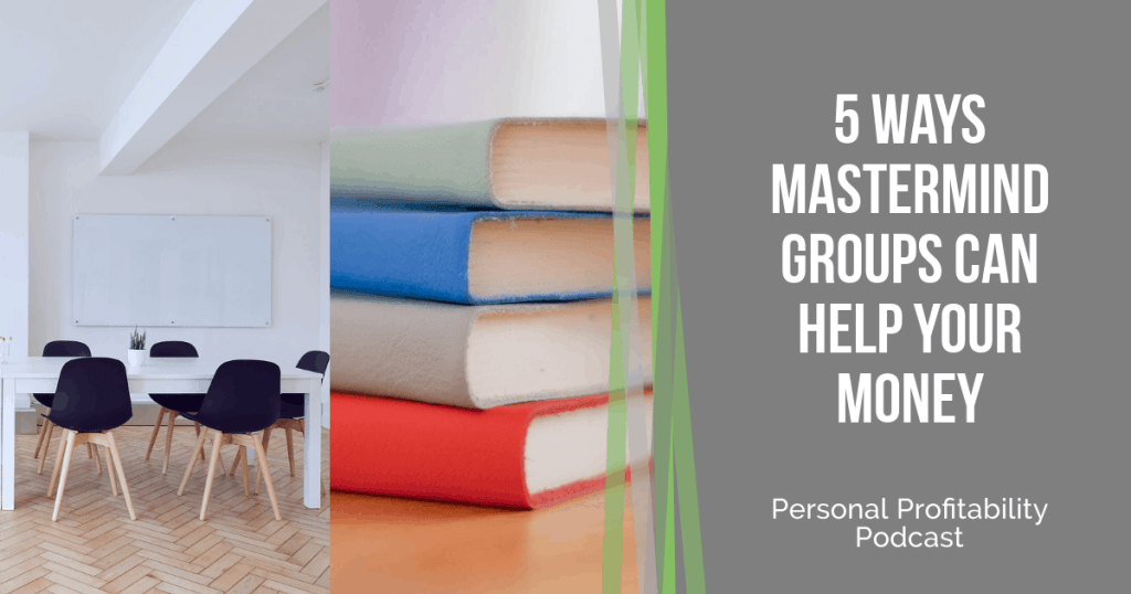 Find out why a mastermind group is great for anyone who wants a support team to give you new ideas, hold you accountable, and help you make more money!