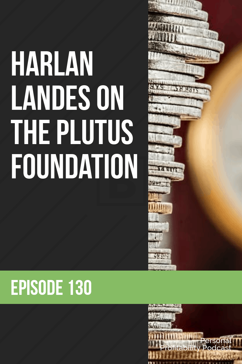 Harlan Landes stops by to talk about his non-profit, The Plutus Foundation. Learn how they\'re helping to spread financial literacy across the country! #financialliteracy #personalprofitability