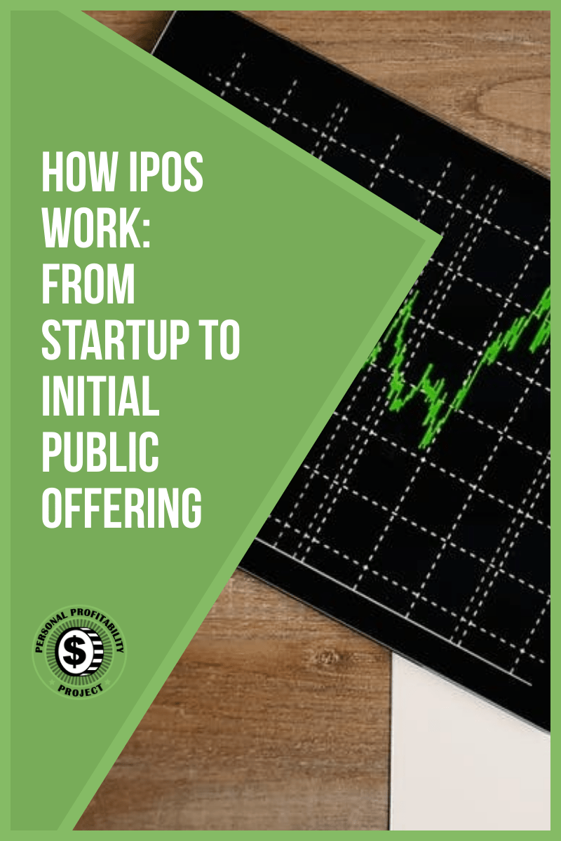 How IPOs Work: From Startup to Initial Public Offering