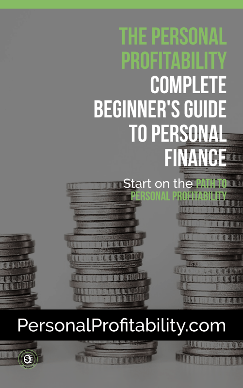 The Personal Profitability Complete Beginner Guide to Personal Finance