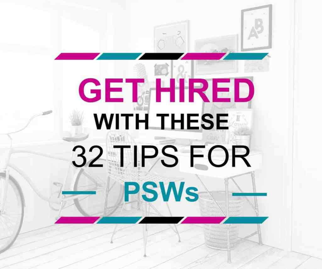 32 Tips to get hired as a PSW