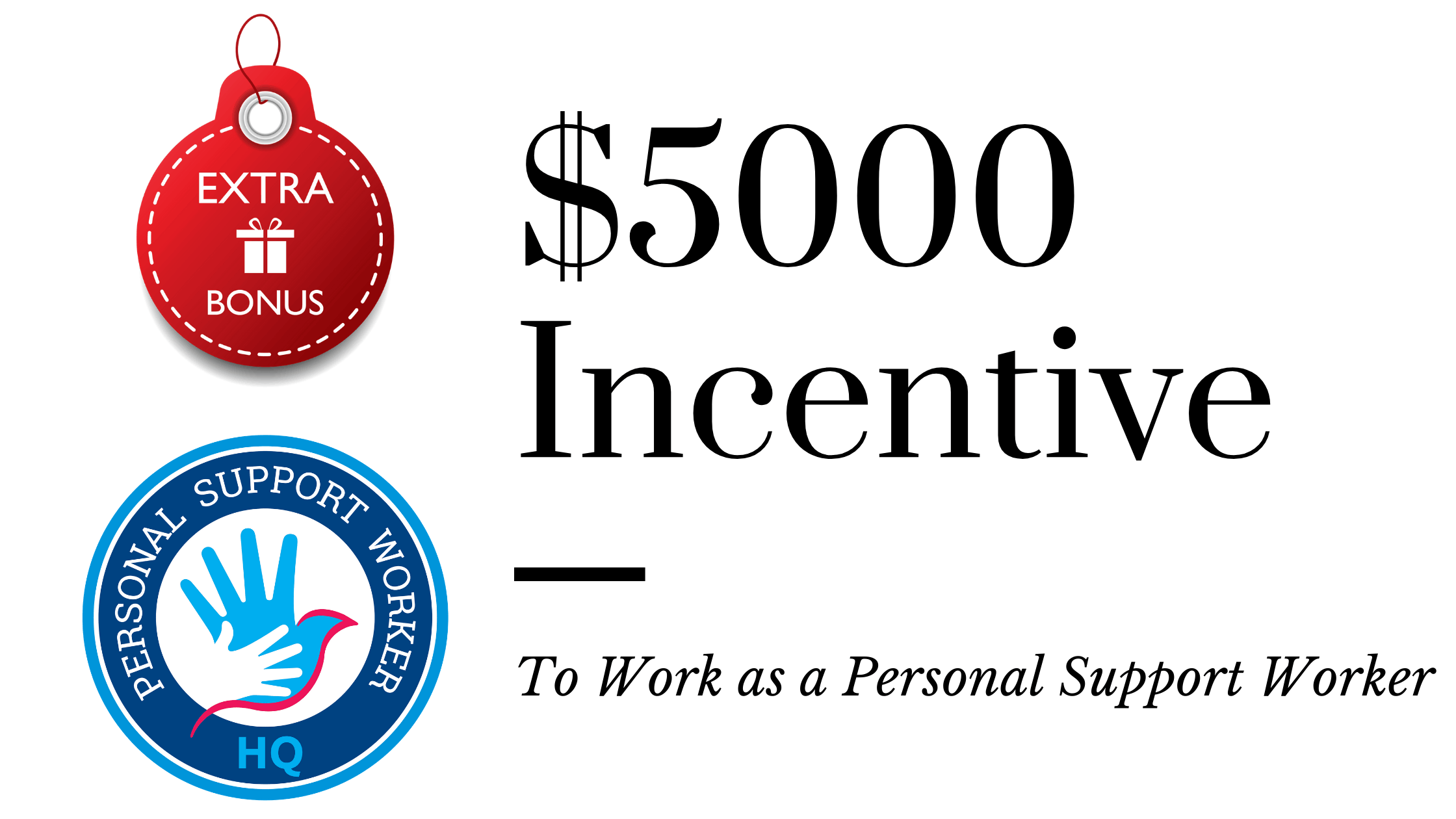 Personal Support Worker Return of Service $5000 Incentive