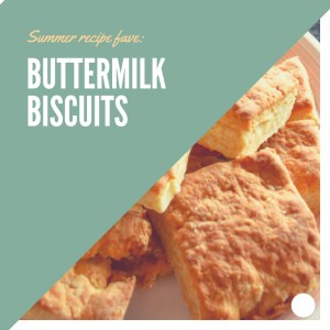 My favorite summer recipes: Buttermilk biscuits