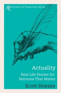 Actuality: Real life stories for sermons that matter