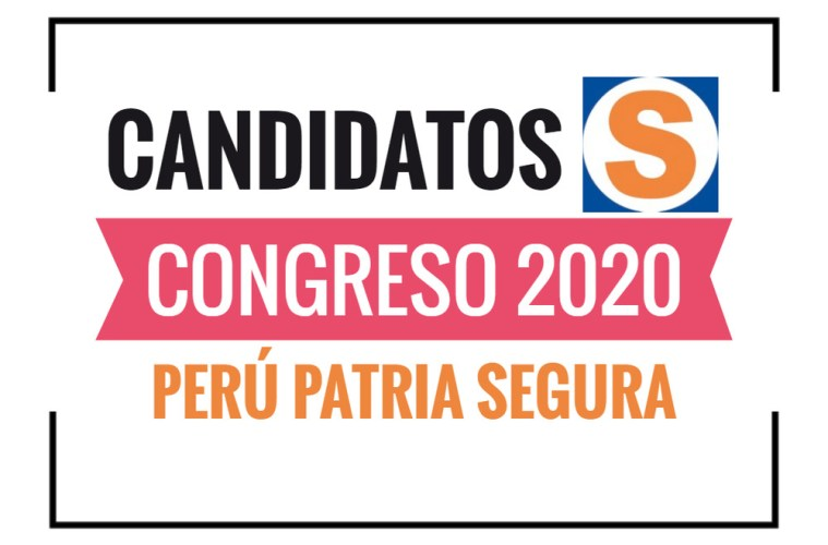 Candidatos al Congreso Perú Patria Segura 2020