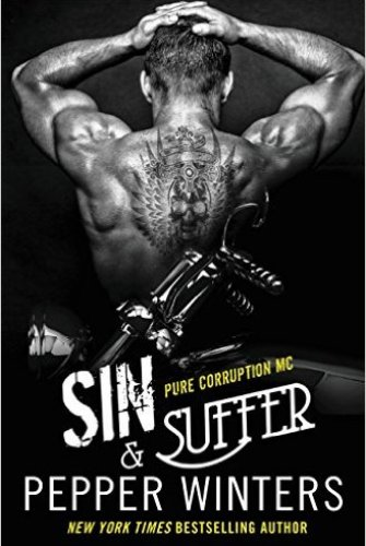 Princess Elizabeth Reviews: Sin & Suffer (Pure Corruption MC #2) by Pepper Winters