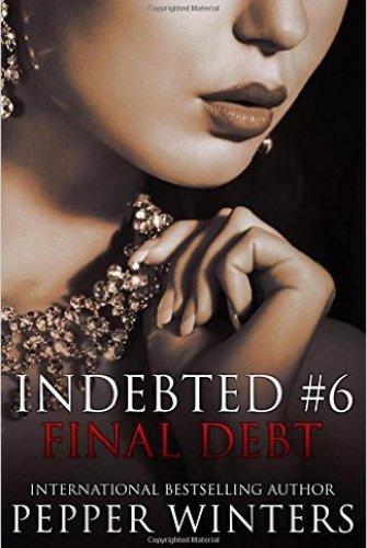 Princess Elizabeth Reviews: Final Debt (Indebted #6) by Pepper Winters