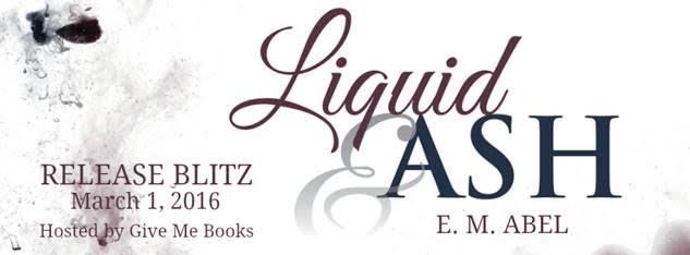 Release Blitz for Liquid & Ash by E.M. Abel